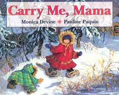 Carry Me, Mama - nonstandard units of measurement - measuring distance - tells the story of an Inuit girl walking progressively longer distances. She walks as far as one can throw a stone, then as far as the rabbits run, as far as the bear wanders, etc.