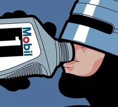 Robocop drinks Mobil1 XD
