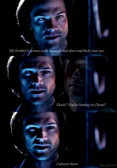 I love how he will always have faith in his brother.