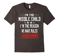 I'm The Middle Child I'm The Reason We Have th Rules T-Shirt Middle Child Shirt I'm The Middle Child Im The Reason We Have Rules T-Shirt. This is the middle child rules t-shirt one of the best siblings t-shirts for the oldest child and the youngest child. Click on the name of our brand Shirts for my 3 Children to t-shirts for the oldest and the youngest children. IM THE MIDDLE CHILD Shirt is funny and cute t-shirt for your baby! Make a really awesome gift for your children Family Christmas…