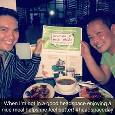 When I'm not in a good headspace, enjoying a nice meal helps me feel better.  #headspaceday  www.headspaceday.org.au