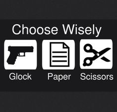 Choose Wisely: GLOCK, paper, scissors.... - http://www.RGrips.com
