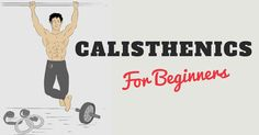 How to start calisthenics for beginners? Grab the BEST workout plans that fit your schedule and build a ripped, muscular body!