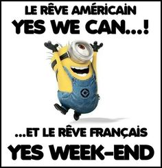 """Le rêve américain : YES WE CAN...! ...et le rêve français : YES WEEK-END"""