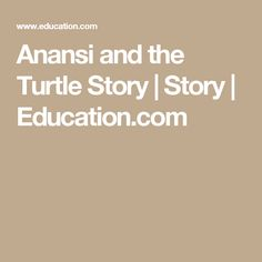 Anansi and the Turtle Story | Story | Education.com