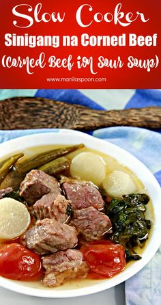 Slow Cooker Sinigang na Corned Beef (Corned Beef in Sour Soup) - Manila Spoon