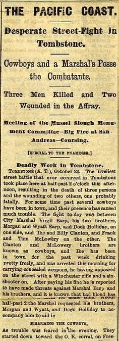 "News account of the gunfight at the OK corral in Tombstone, AZ, October 27, 1881, from The Daily Examiner, San Francisco. ""Desperate Street-Fight in Tombstone""."