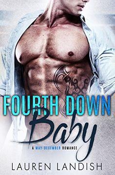 Fourth Down Baby: A May-December Romance by Lauren Landish https://www.amazon.com/dp/B01K8PQGE0/ref=cm_sw_r_pi_dp_x_WaJTxbKDRPMKK