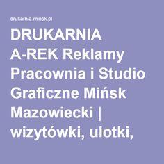 DRUKARNIA A-REK Reklamy Pracownia i Studio Graficzne Mińsk Mazowiecki   wizytówki, ulotki, banery, plakaty, gadżety reklamowe, pieczątki