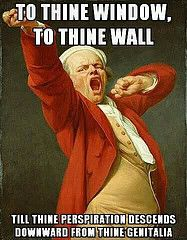 To thine window, To thine wall