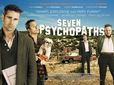 Seven Psychopaths is a 2012 British black comedy film written, co-produced & directed by Martin McDonagh. It stars Colin Farrell, Sam Rockwell, Woody Harrelson & Christopher Walken. The film marks the second collaboration between McDonagh and Farrell, following 2008's In Bruges.  Seven Psychopaths had its world premiere on 7 September 2012 at the Toronto International Film Festival. It was released in the United States & Canada on 12 October 2012, & in the United Kingdom on 7 December 2012.