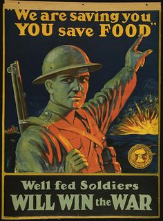 food, classic posters, free download, graphic design, military, propaganda, retro prints, united states, vintage, vintage posters, war, We Are Saving You, You Save Food, Well Fed Soldiers Will Win the War - Vintage War Vintage Poster