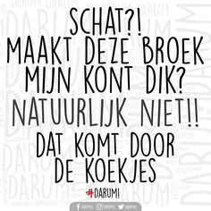 Damn.. Nu heb ik honger --- Wie hoor je dit zo zeggen?? --- #darum #koekjes Best Quotes, Funny Quotes, Meant To Be Quotes, Dutch Quotes, Just For Laughs, Funny Texts, Sarcasm, I Laughed, Funny Pictures