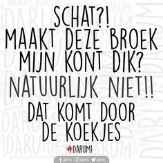 Damn.. Nu heb ik honger --- Wie hoor je dit zo zeggen?? --- #darum #koekjes