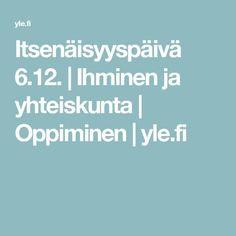 Itsenäisyyspäivä 6.12. | Ihminen ja yhteiskunta | Oppiminen | yle.fi Finland, Historia