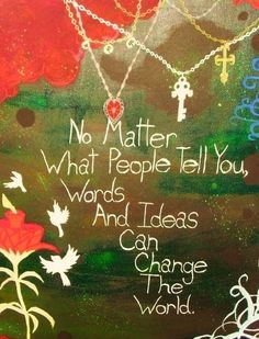 Change the world quote via www.Facebook.com/SilentHymns