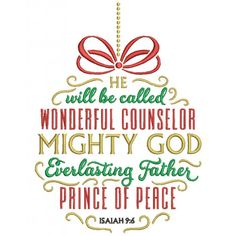 He Will Be Called Wonderful Counselor Mighty GOD Everlasting Father Prince of Peace Isaiah Filled Machine Embroidery Digitized Design Pattern Christmas Applique, Christmas Embroidery, Christmas Quotes, Christmas Scripture, Christmas Phrases, Christmas Graphics, Christmas Shirts, Isaiah 9 6, Wonderful Counselor