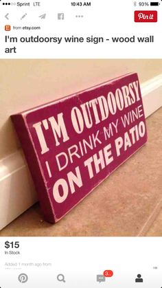 I& outdoorsy wine sign wood wall art by MittenMadeDesigns Pallet Art, Pallet Signs, Painted Signs, Wooden Signs, Wood Crafts, Diy Crafts, Wine Signs, Bbq Signs, Wine Craft