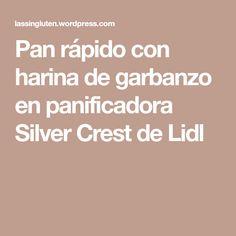 Pan rápido con harina de garbanzo en panificadora Silver Crest de Lidl