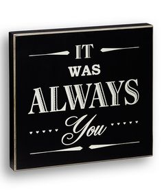 This 'It Was Always You' Box Sign is perfect! #zulilyfinds