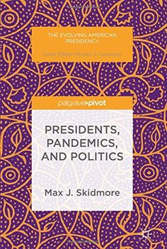 Presidents, Pandemics, and Politics (The Evolving America... https://www.amazon.com/dp/1349949922/ref=cm_sw_r_pi_dp_x_04KHybGW07WVE