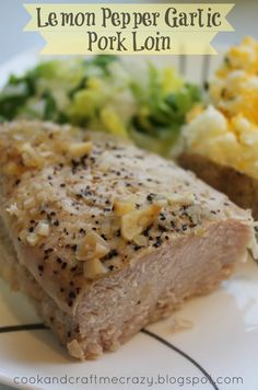 """Lemon Pepper- Garlic Pork Loin.    Quote from site:  """"This past Sunday we had this Lemon Pepper- Garlic Pork Loin with Twice baked Potatoes and salad. We invited a friend over and  after we ate she said, she's hated pork since she was young but didn't want to be rude not eating, She ate it and said I converted her back to liking pork!"""