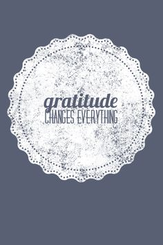 Gratitude Changes Everything Motherhood Funny, Quotes About Motherhood, Mom Jokes, Mom Humor, Child Humor, Gratitude Quotes, Attitude Of Gratitude, Practice Gratitude, Parenthood Quotes