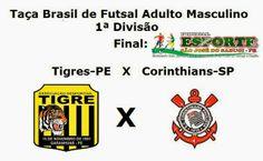Portal Esporte São José do Sabugi: Tigres-PE e Corinthians-SP decidem hoje a Taça Bra...