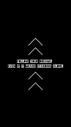 IPhone Wallpaper See More Always Follow Your Dreams Even If It Means Standing Alone Be Different But Stay