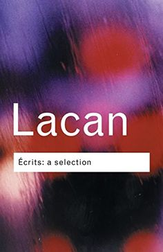 """BOOK- Ecrits: A Selection (Routledge Classics) by: Jacques Lacan- a French psychoanalyst and psychiatrist who has been called """"the most controversial psycho-analyst since Freud"""""""