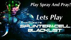 SPLINTER CELL BLACKLIST EP 6 PLAY SPRAY AND PRAY
