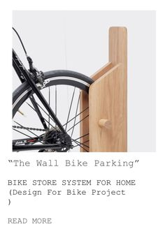 """""""The Wall Bike Parking""""  BIKE STORE SYSTEM FOR HOME (Design For Bike Project )  READ MORE"""