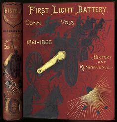 History of the First Light Battery Connecticut Volunteers, 1861-1865 ...1901