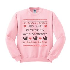 My Cat Is Totally My Valentine Crewneck Sweatshirt | NYLON SHOP