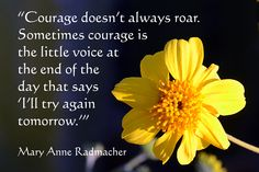 Someimtes courage is that little voice . . .