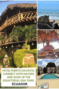 Hotel Puerto Gaviota: connect with nature and soak up the equatorial sun - Visit Ecuador and South America Best Travel Sites, Spanish Speaking Countries, Free Park, Just Dream, Galapagos Islands, Enjoying The Sun, How To Speak Spanish, Romantic Getaway, Plan Your Trip