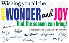 Happy Holidays! From Campaigns & Elections Magazine