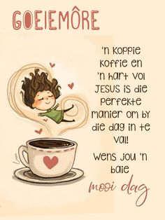 Good Night Wishes, Good Morning Messages, Good Morning Quotes, Lekker Dag, Afrikaanse Quotes, Goeie More, Christian Messages, Special Quotes, Cute Quotes
