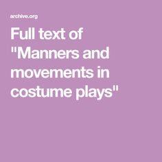 "Full text of ""Manners and movements in costume plays"""