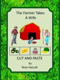children love. With this packet, The Farmer Takes a Wife Cut and Paste ...