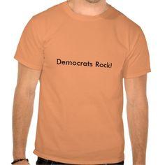 Democrats Rock! T Shirts