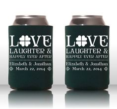 Here's to Love, Laughter, and Happily Ever After Option Two ... Personal koozies are a great party favor. Get your Free Proof Today on Kooziez.com