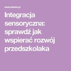 Integracja sensoryczna: sprawdź jak wspierać rozwój przedszkolaka Biology, Kindergarten, Ads, Education, Therapy, Literatura, Kindergartens, Preschool, Teaching