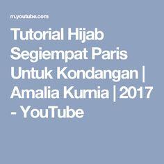 Tutorial Hijab Segiempat Paris Untuk Kondangan | Amalia Kurnia | 2017 - YouTube