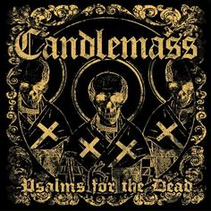 Candlemass - Psalms For The Dead, one of the best albums featuring Robert Lowe on vocals.