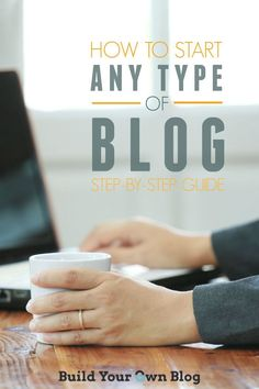 How to Start Any Type of Blog A Step by Step Dummy Proof Guide | Build Your Own Blog