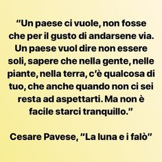 #CesarePavese #Pavese #lalunaeifalò Positivity, Sayings, Easy, Life, Inspiration, Instagram, Biblical Inspiration, Lyrics, Inspirational