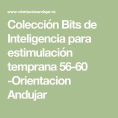 Colección Bits de Inteligencia para estimulación temprana 56-60 -Orientacion Andujar