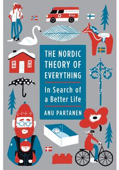 Finnish-American journalist, Anu Partanen, reveals how Americans can draw on elements of the Nordic way of life to nurture a fairer, happier, more secure, and less stressful society