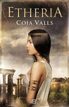 Pero Qué Locura de Libros.: ETHERIA / Coia Valls / Ediciones B